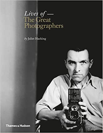 Lives of the Great Photographers written by Juliet Hacking