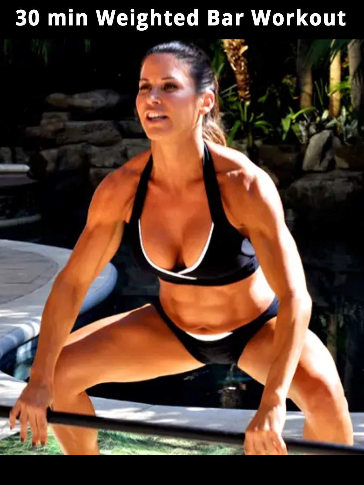 30 min Weighted Bar Workout