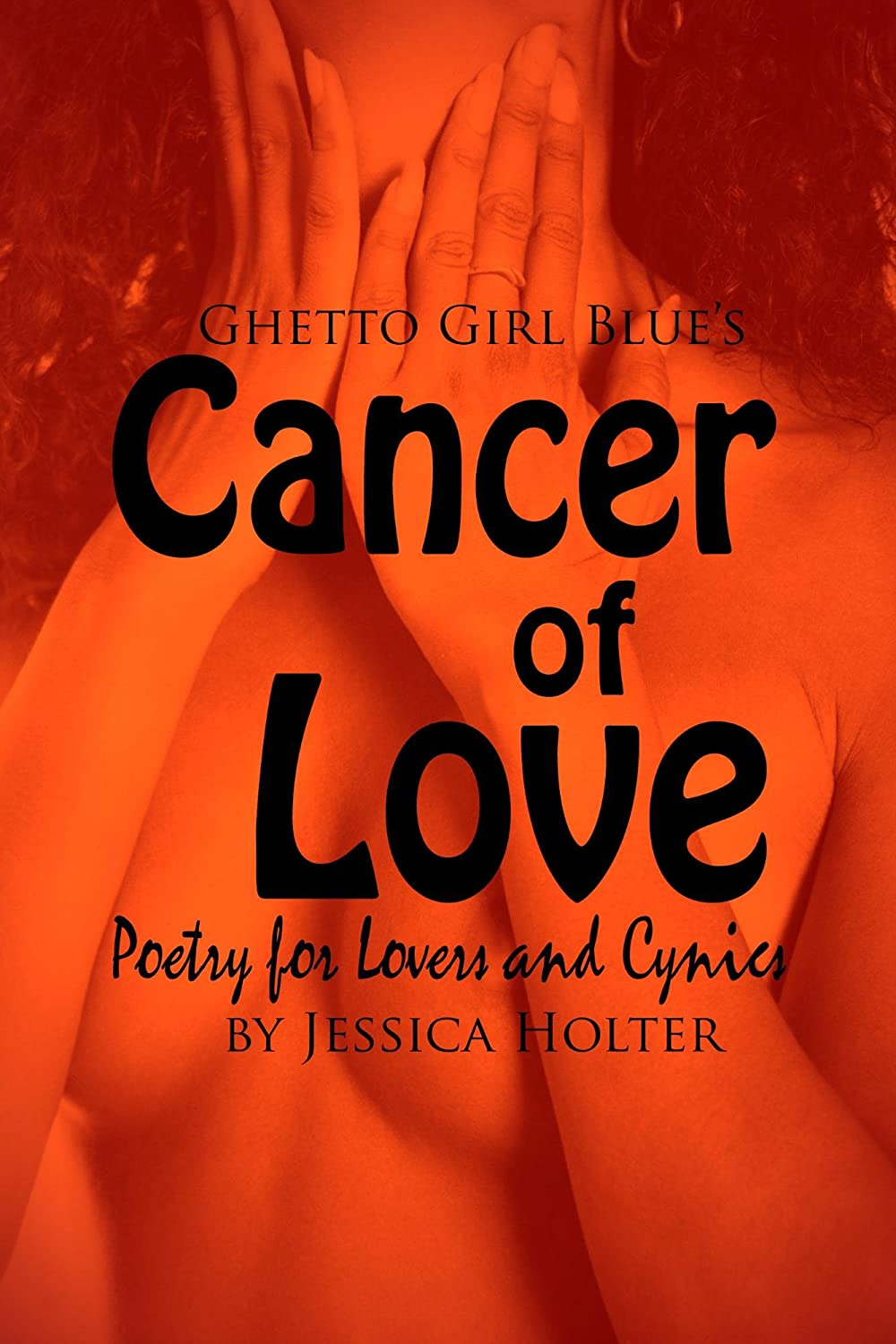 Cancer of Love by Jessica Holter