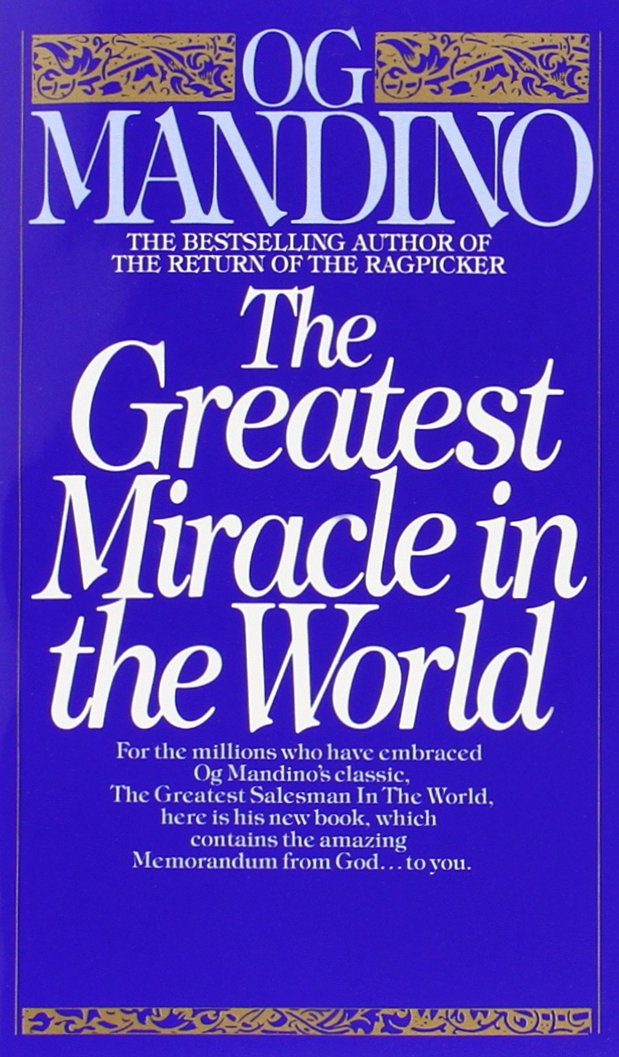The Greatest Miracle in the World - Og Mandino