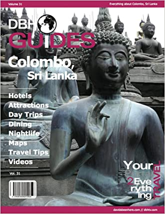 Colombo, Sri Lanka City Travel Guide 2013: Attractions, Restaurants, and More... (DBH City Guides Book 31)