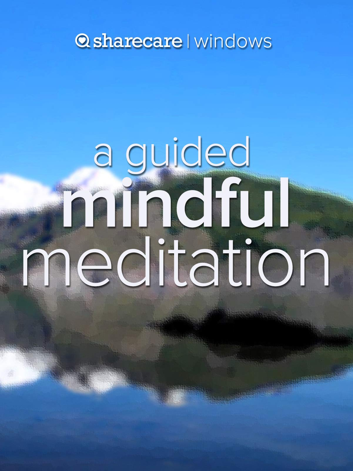 A Guided Mindful Meditation