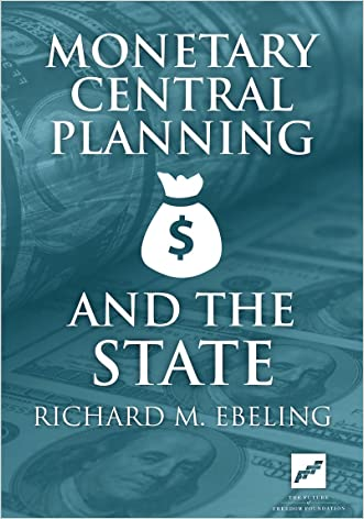 Monetary Central Planning and the State written by Richard Ebeling