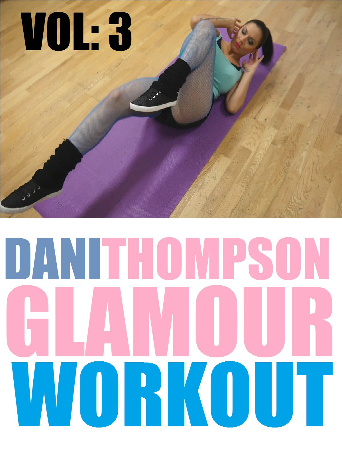 Dani Thompson Glamour Workout Vol: 3