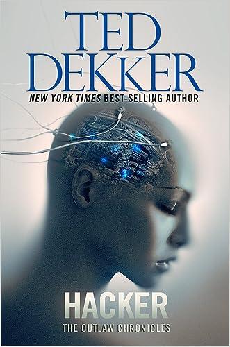 Hacker (Outlaw Chronicles) written by Ted Dekker