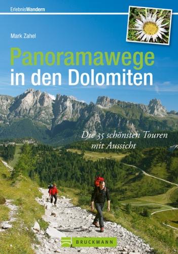 Panoramawege in den Dolomiten: Die 40 schönsten Touren mit Aussicht in einem besonderen Wanderführer Dolomiten mit Karten und Tourensteckbriefen; die Bergwelt der Dolomiten erleben (Erlebnis Wandern) hier kaufen