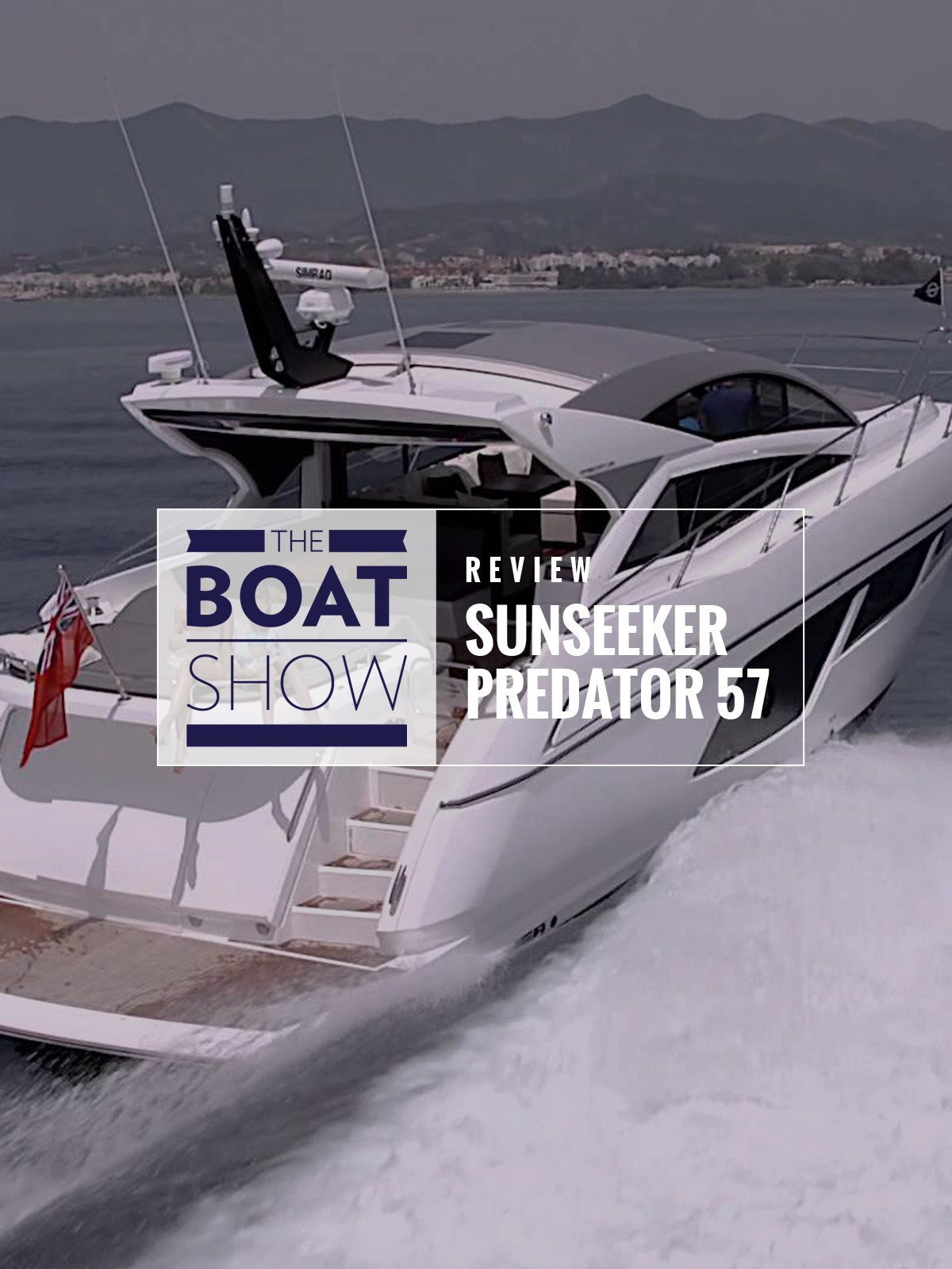 Review: Sunseeker Predator 57- The Boat Show on Amazon Prime Video UK