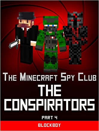 The Conspirators: Unofficial Minecraft Story (The Minecraft Spy Club Book 4)