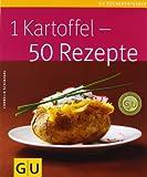1 Kartoffel - 50 Rezepte