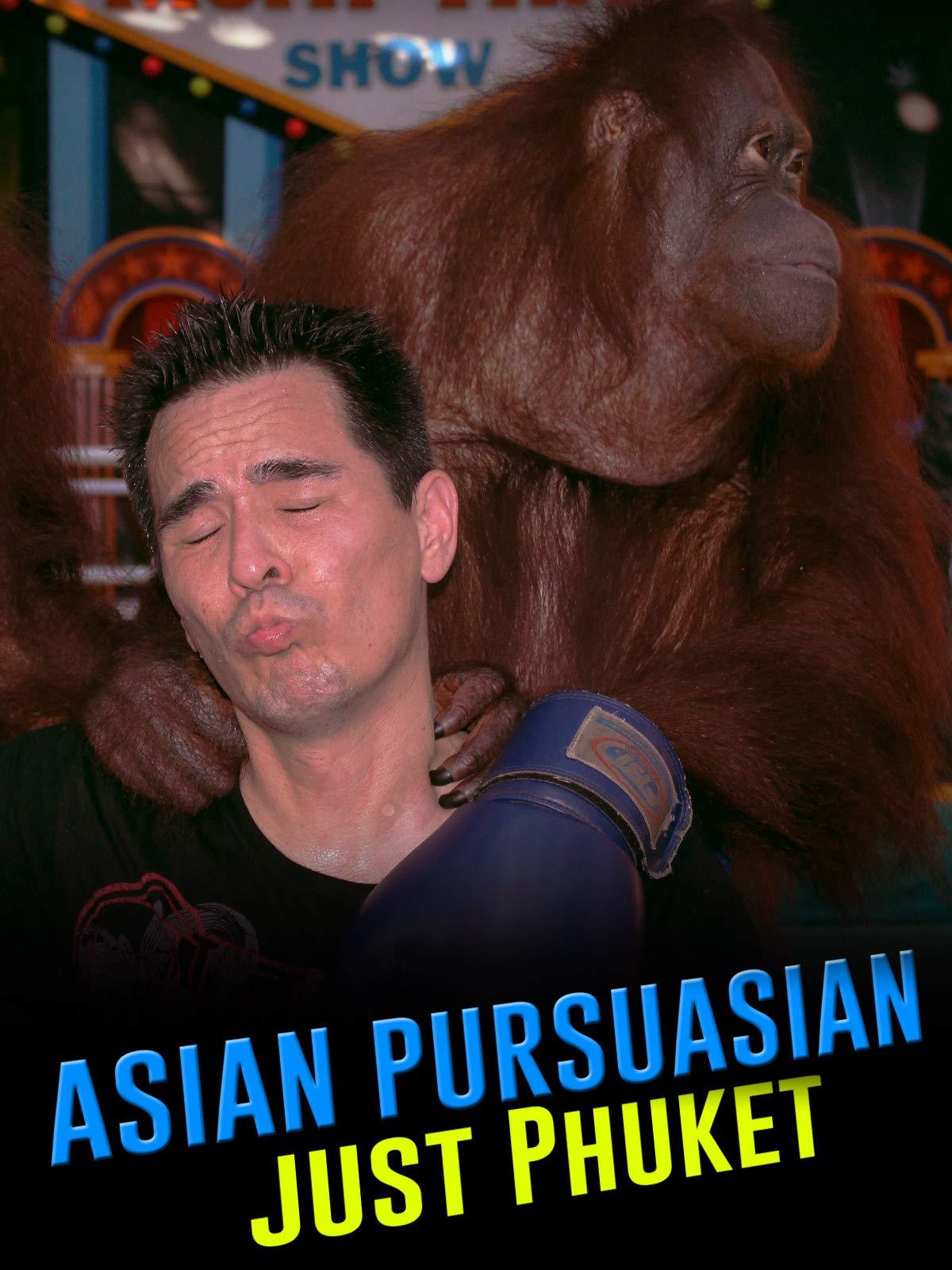 Asian Pursuasian Just Phuket