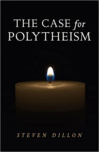 The Case for Polytheism written by Steven Dillon
