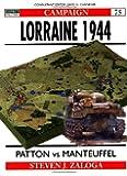 Lorraine 1944 : Patton Vs Manteuffel (Campaign Series, 75)
