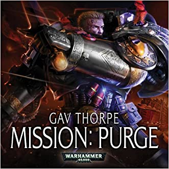 Mission: Purge (Warhammer 40,000) written by Gav Thorpe