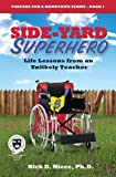 Side-Yard Superhero: Life Lessons from an Unlikely Teacher (complete book on 1 MP3 CD) (Fanfare for a Hometown)
