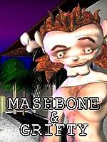 Mashbone and Grifty