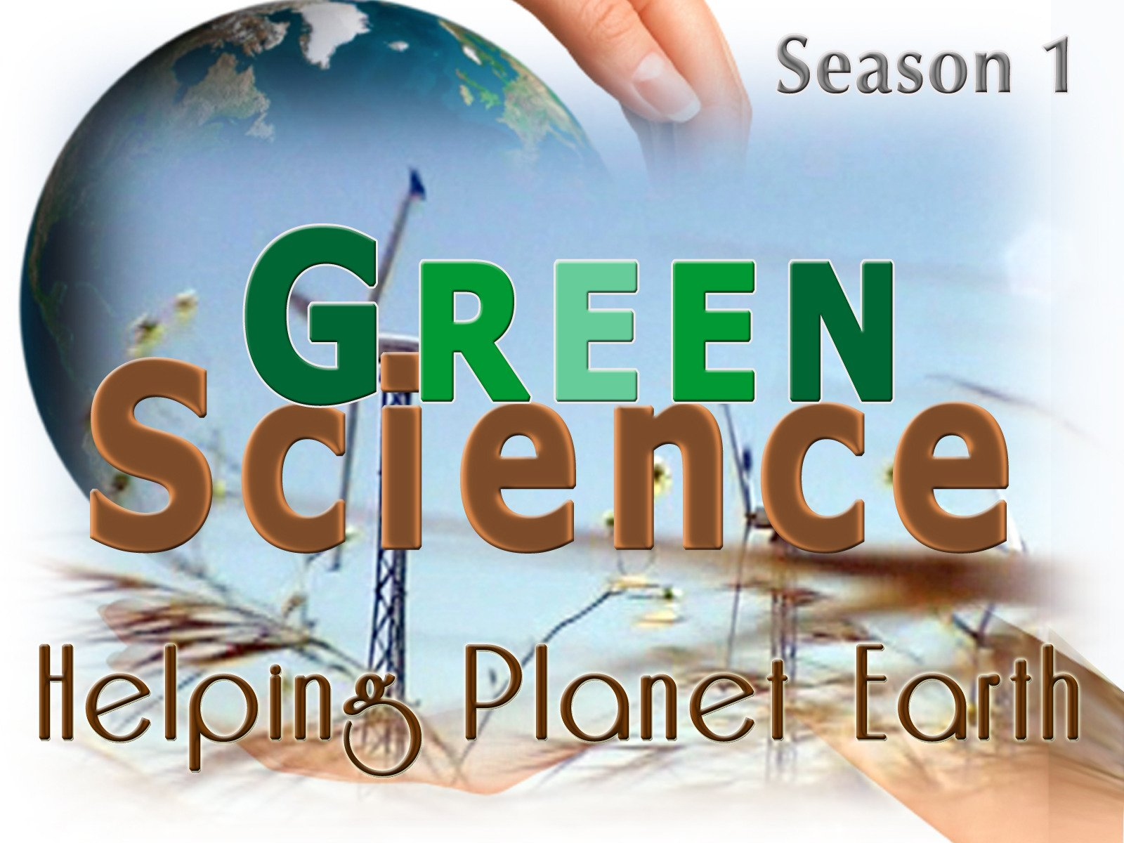 Green Science: Helping Planet Earth on Amazon Prime Video UK