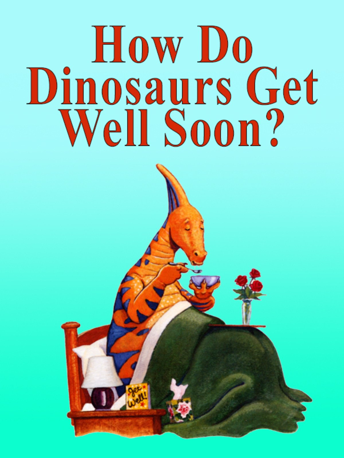 How Do Dinosaurs Get Well Soon? on Amazon Prime Instant Video UK