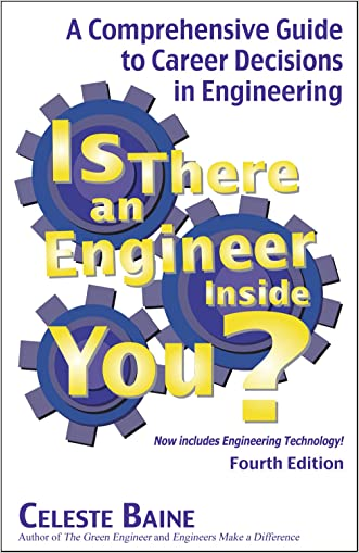 Is There an Engineer Inside You?: A Comprehensive Guide to Career Decisions in Engineering (Fourth Edition) written by Celeste Baine