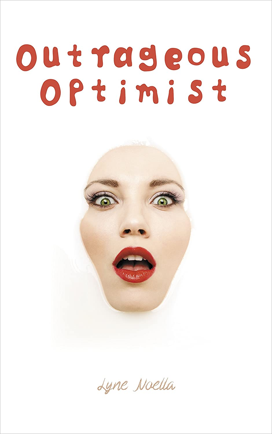 Outrageous Optimist by Lyne Noella
