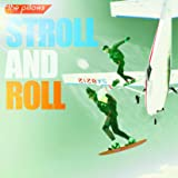 STROLL AND ROLL 初回限定生産盤