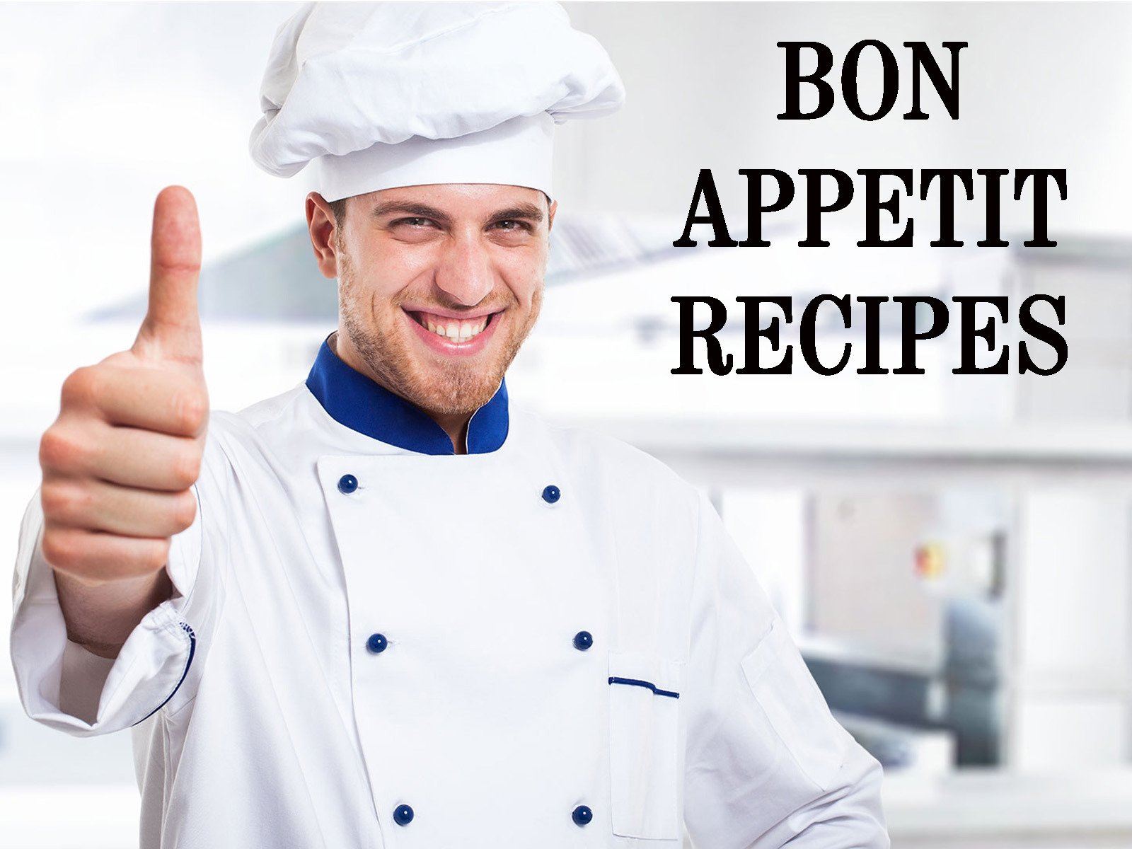 Bon Appetit recipes - Season 1