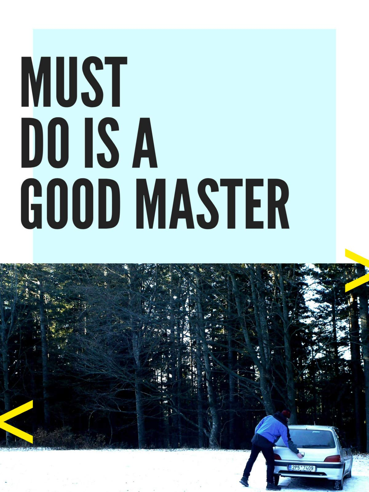 Must Do is a Good Master