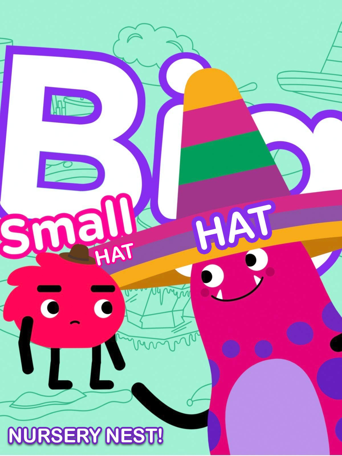 Big Hat, Small Hat! Nursery Nest!