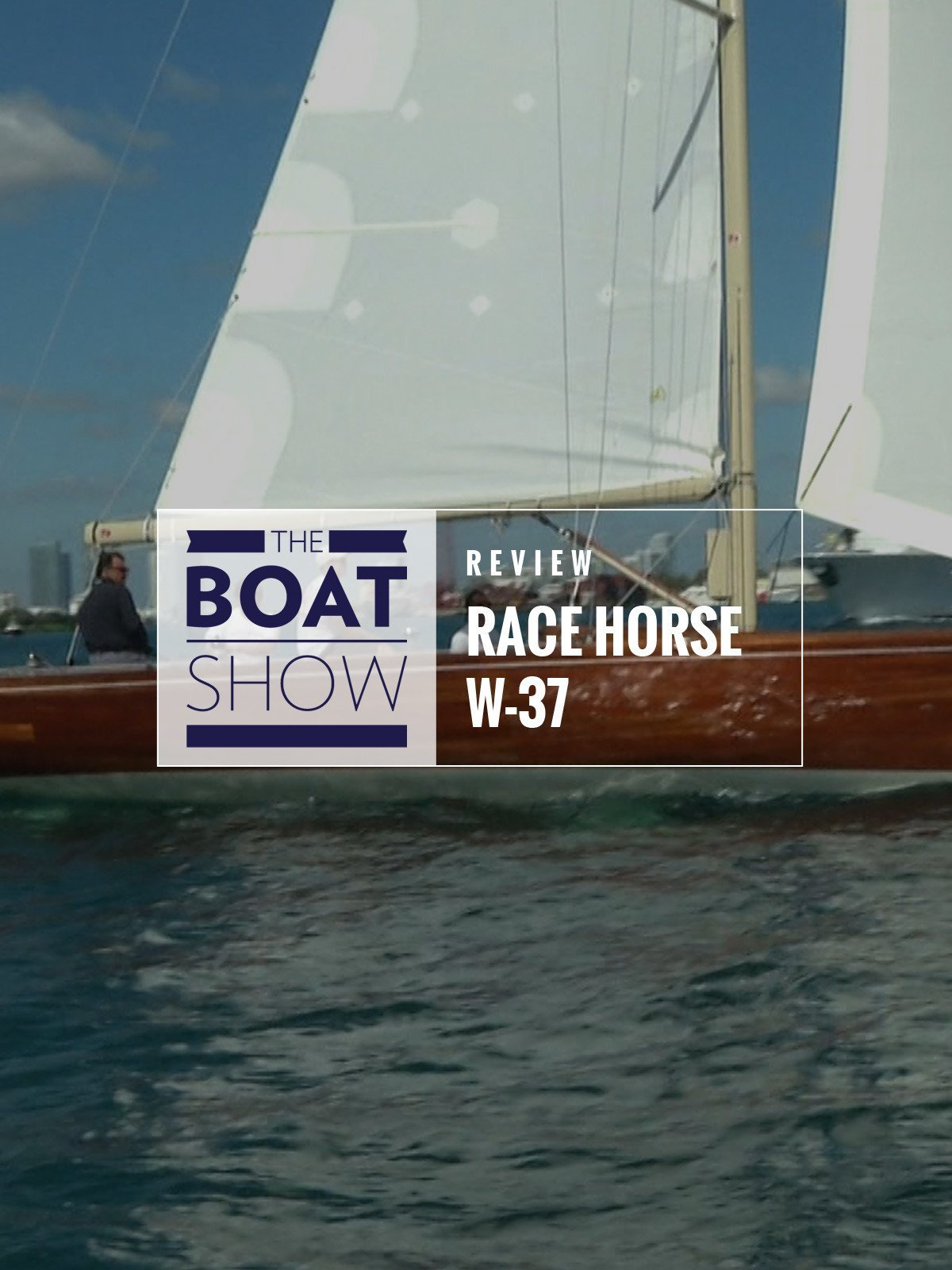 Review: Race Horse W 37 - The Boat Show on Amazon Prime Video UK