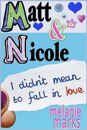 Matt and Nicole (Middle School) written by Melanie Marks