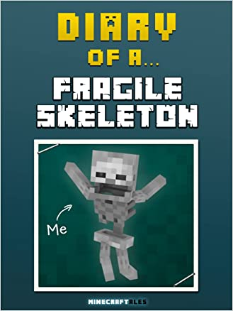 diary of a fragile skeleton an unofficial minecraft book crafty nichole diary of a fragile skeleton an unofficial minecraft book minecraft tales book 48