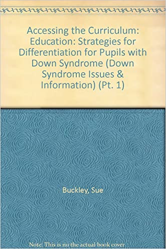 Accessing the Curriculum: Education: Strategies for Differentiation for Pupils with Down Syndrome (Down Syndrome Issues & Information) (Pt. 1)