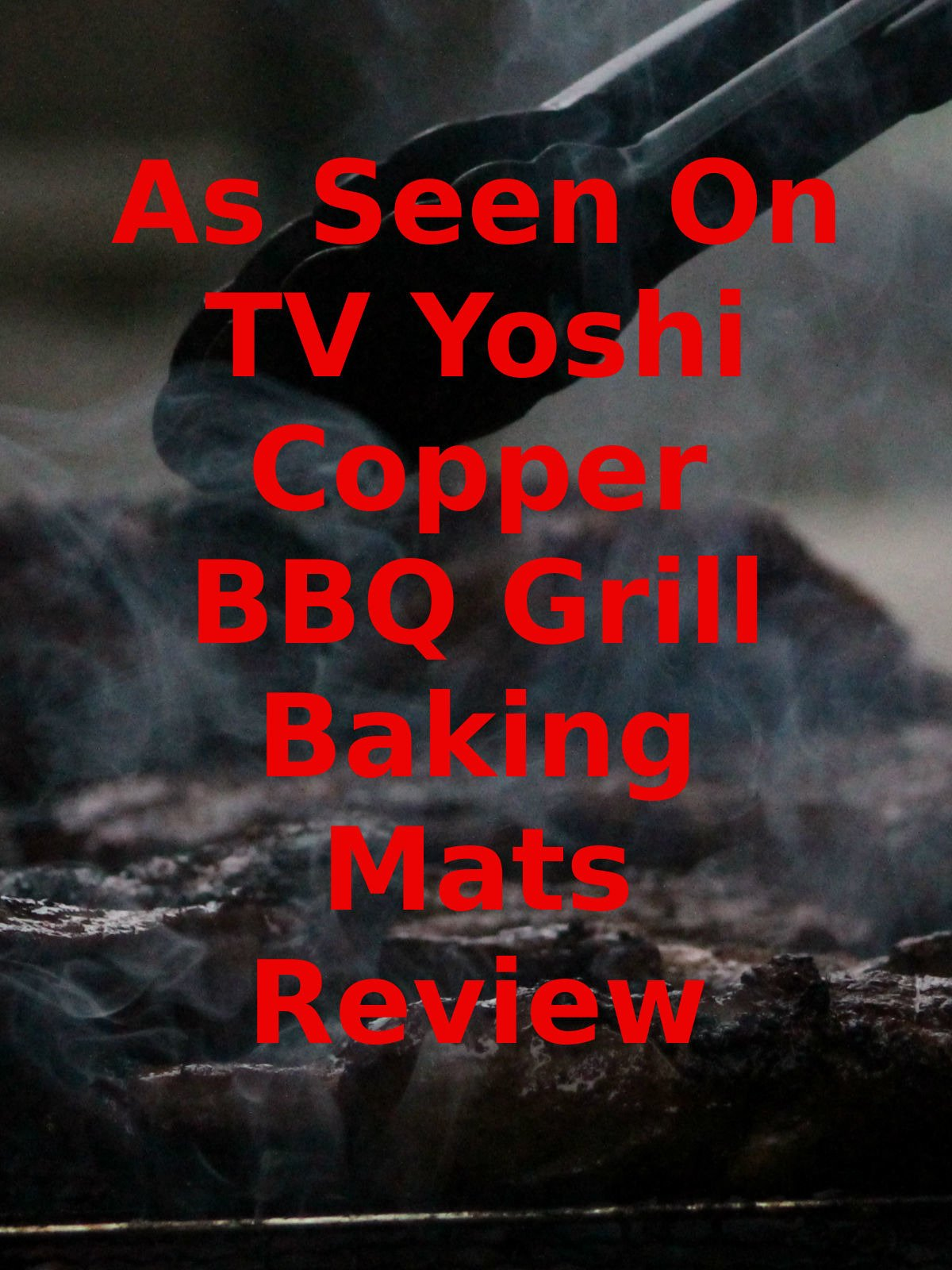 Review: As Seen On TV Yoshi Copper BBQ Grill Baking Mats Review on Amazon Prime Video UK