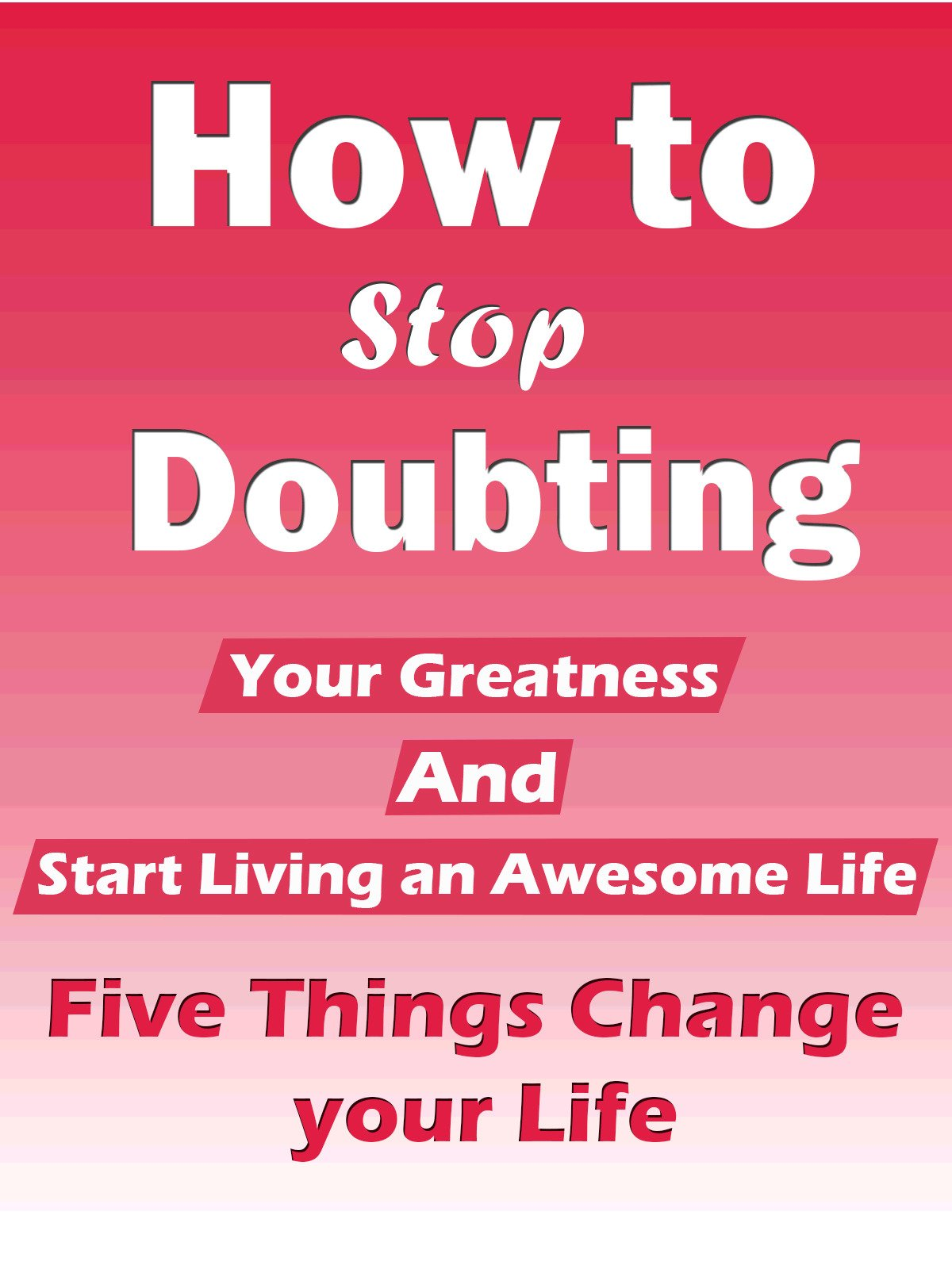 How to Stop Doubting Your Greatness and Start Living an Awesome Life (Five Things Change your Life) on Amazon Prime Instant Video UK