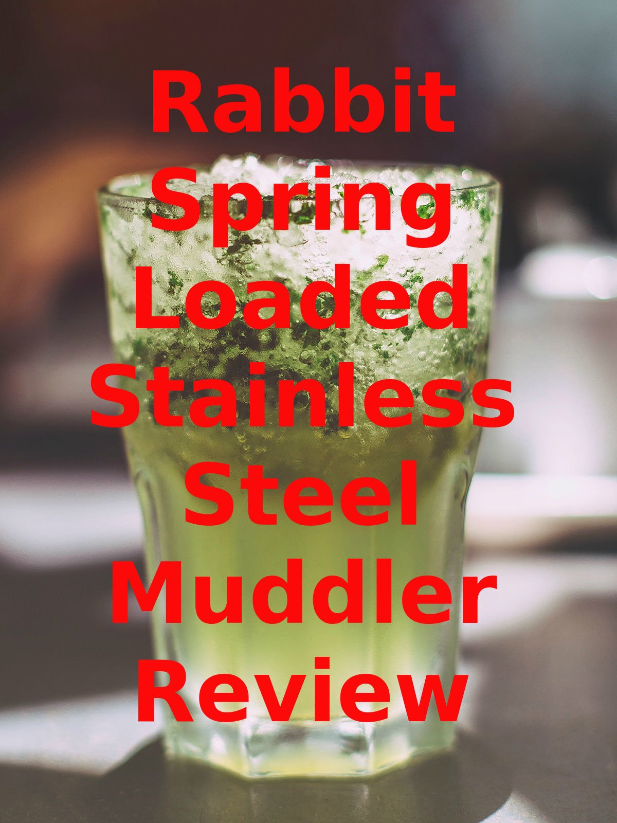 Review: Rabbit Spring Loaded Stainless Steel Muddler Review on Amazon Prime Video UK