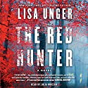 The Red Hunter Audiobook by Lisa Unger Narrated by Julia Whelan