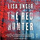 The Red Hunter Hörbuch von Lisa Unger Gesprochen von: Julia Whelan