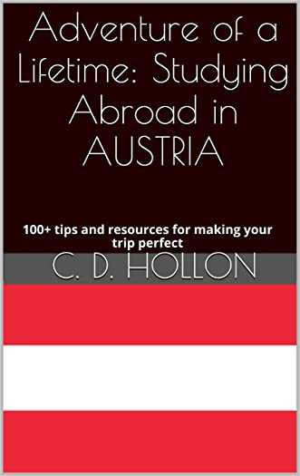 Adventure of a Lifetime: Studying Abroad in AUSTRIA: 100+ tips and resources for making your trip perfect