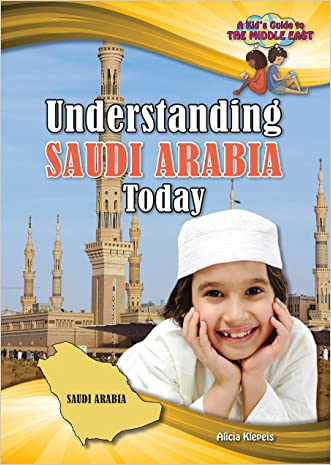 Understanding Saudi Arabia Today (Kid's Guide to the Middle East)