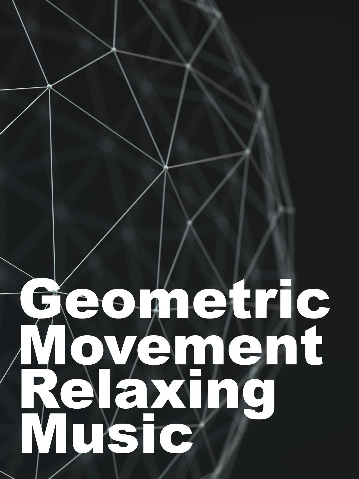 Geometric Movement Relaxing Music