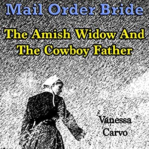 Mail Order Bride: The Amish Widow and the Cowboy Father Audiobook