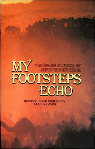 My Footsteps Echo: The Yemen Journal of Rabbi Yaakov Sapir