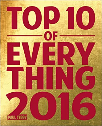 Top 10 of Everything 2016 written by Paul Terry