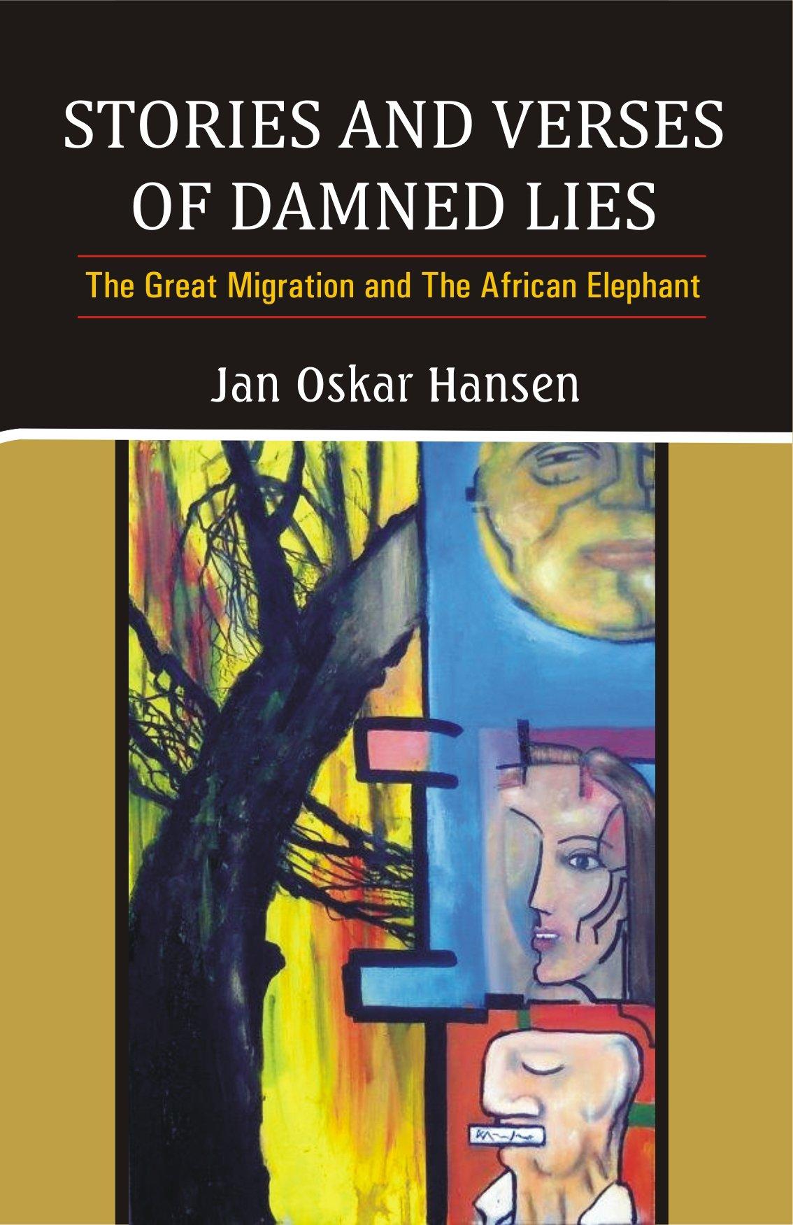 Stories and verses of damned lies: Jan Oskar Hansen
