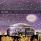 Live from the Royal Albert Hall ~ The Killers