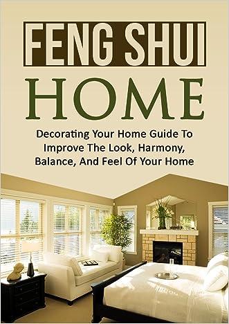 Mindfulness: Declutter: Feng Shui Home (Decorating Tidying Up Feng Shui) (Spirituality Home Zen)
