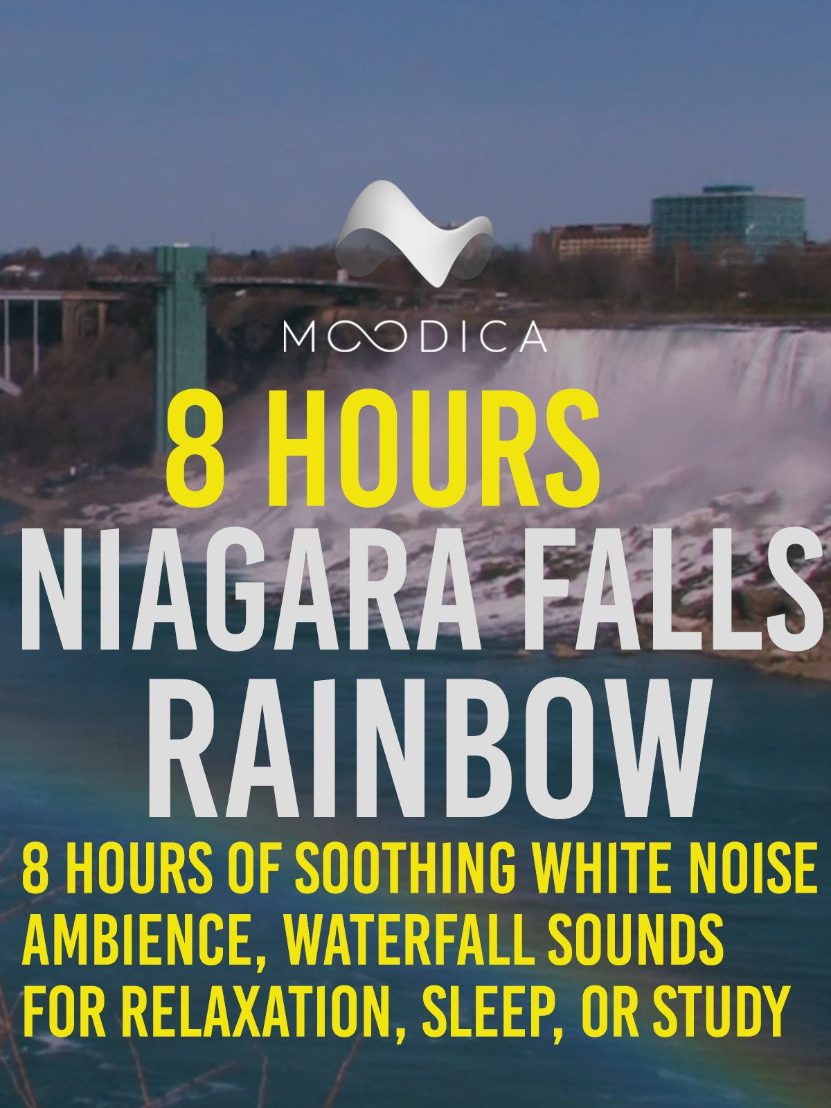 8 Hours: Niagara Falls Rainbow: 8 Hours of Soothing White Noise Ambience, Waterfall Sounds for Relaxation, Sleep, or Study