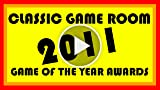 Classic Game Room - 2011 GAME OF THE YEAR AWARDS Show!