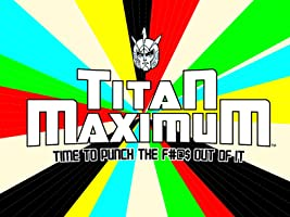 Titan Maximum Season 1 [HD]