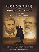 Gettysburg and Stories of Valor - Civil War Minutes III Volume Two