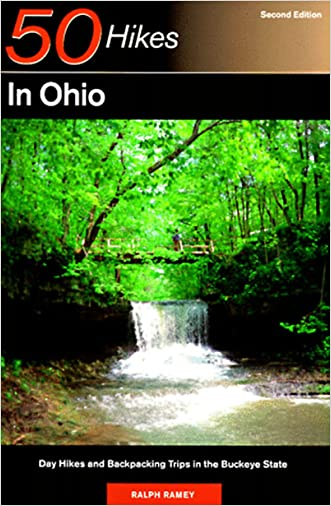 50 Hikes in Ohio: Day Hikes and Backpacks Throughout the Buckeye State (Fifty Hikes Series)